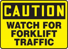 - OSHA Caution Safety Sign: Watch For Forklift Traffic