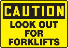 - OSHA Caution Safety Sign: Look Out For Forklifts