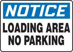 - OSHA Notice Safety Sign: Loading Area - No Parking