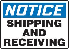 - OSHA Notice Sign: Shipping and Receiving