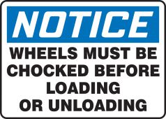 - OSHA Notice Safety Sign: Wheels Must Be Chocked Before Loading Or Unloading