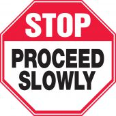 - Safety Sign: Stop - Proceed Slowly