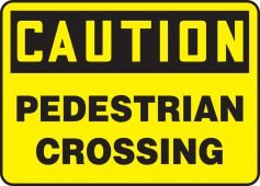 - OSHA Caution Safety Sign: Pedestrian Crossing