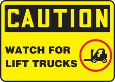 - OSHA Caution Safety Sign: Watch for Lift Trucks
