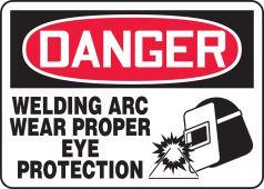 - OSHA Danger Safety Sign: Welding Arc - Wear Proper Eye Protection