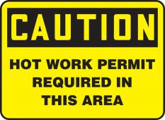 - OSHA Caution Safety Sign: Hot Work Permit Required In This Area