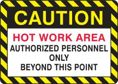 - Safety Sign: Hot Work Area - Authorized Personnel Only Beyond This Point