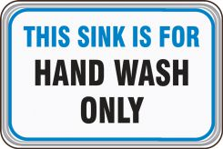 hand wash - Deco-Shield™ Sign: This Sink Is For Hand Wash Only