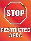 - Stop Fluorescent Alert Sign: Restricted Area