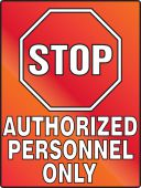 - Stop Fluorescent Alert Sign: Authorized Personnel Only