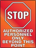- Stop Fluorescent Alert Sign: Authorized Personnel Only Beyond This Point