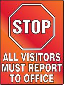 - Stop Fluorescent Alert Sign: All Visitors Must Report To Office