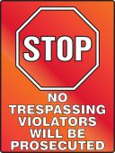 - Stop Fluorescent Alert Sign: No Trespassing Violators Will Be Prosecuted