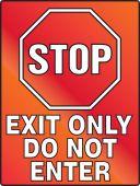 - Stop Fluorescent Alert Sign: Exit Only Do Not Enter