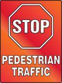- Stop Fluorescent Alert Sign: Pedestrian Traffic