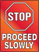 - Stop Fluorescent Alert Sign: Proceed Slowly