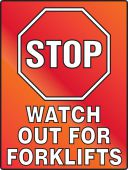 - Stop Fluorescent Alert Sign: Watch Out For Forklifts