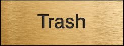 - Engraved Accu-Ply™ Sign: Trash