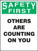 - Safety Posters: Safety First - Others Are Counting On You