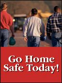 - Safety Posters: Go Home Safe Today