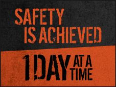- Motivational Poster: Safety Is Achieved One Day At A Time