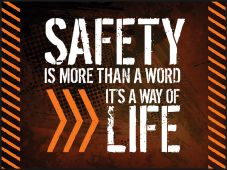 - Motivational Poster: Safety Is More Than A Word, It's A Way Of Life