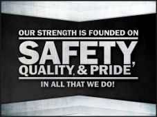 - Motivational Poster: Our Strength Is Founded On Safety, Quality & Pride In All That We Do!