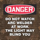 - ONE-WAY™ Printed Welding Screens: Do Not Watch Arc Welder At Work - The Light May Blind You
