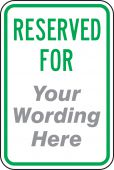 - Semi-Custom Traffic Sign: Reserved For (Your Wording Here)