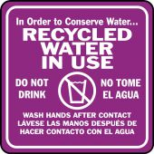 - BILINGUAL Safety Sign: In Order to Conserve Water... RECYCLED WATER IN USE