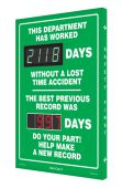 - Digi-Day® 3 Electronic Scoreboards: This Department has worked _Days Without A Lost Time Accident The Best Previous Record was _Days