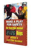 - Digi-Day® 3 Electronic Safety Scoreboards: Make A Play For Safety - Our Team Has Worked _ Days Without A Lost Time Accident