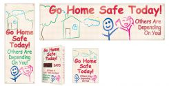 - Safety Campaign Kits: Go Home Safe Today - Others Are Depending On You