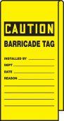- Wrap N' Stick™ Caution Tag: Barricade Tag