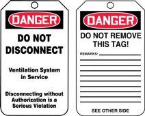 - OSHA Danger Safety Tag: Danger - Do Not Disconnect