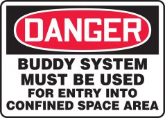 - OSHA Danger Safety Sign: Buddy System Must Be Used For Entry Into Confined Space Area