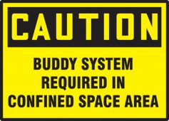 - OSHA Caution Safety Label: Buddy System Required In Confined Space Area