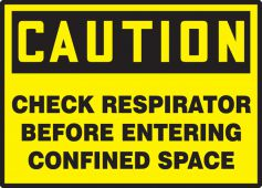 - OSHA Caution Safety Labels: Check Respirator Before Entering Confined Space