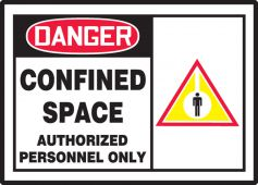 - OSHA Danger Safety Label: Confined Space - Authorized Personnel Only