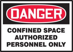 - OSHA Danger Safety Labels: Confined Space - Authorized Personnel Only