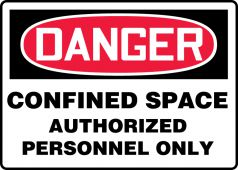 - OSHA Danger Safety Sign: Confined Space - Authorized Personnel Only