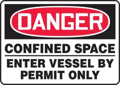 - OSHA Danger Safety Sign: Confined Space - Enter Vessel By Permit Only