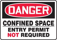 - OSHA Danger Safety Sign: Confined Space - Entry Permit Not Required