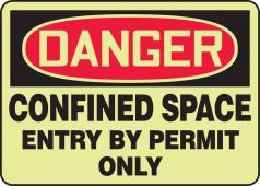 - OSHA Danger Glow-In-The-Dark Safety Sign: Confined Space - Entry By Permit Only