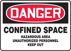 - OSHA Danger Safety Sign: Confined Space - Hazardous Area - Unauthorized Personnel Keep Out