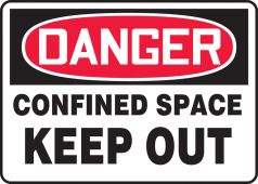 - OSHA Danger Safety Sign: Confined Space - Keep Out
