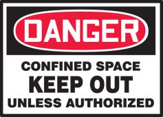 - OSHA Danger Safety Label: Confined Space - Keep Out Unless Authorized