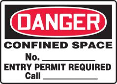 - OSHA Danger Safety Sign: Confined Space - No. ___ - Entry Permit Required - Call ___