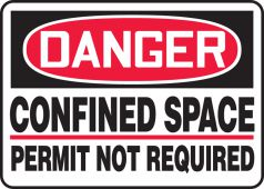 - OSHA Danger Safety Sign: Confined Space - Permit Not Required