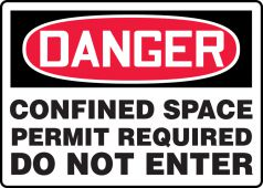 - OSHA Danger Safety Sign: Confined Space - Permit Required - Do Not Enter